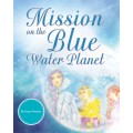 Mission on the blue water planet